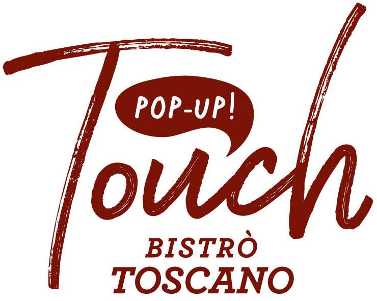 Touch Bistrò Toscano POP UP - Temporary restaurant